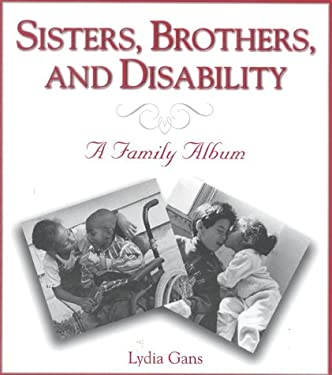 Sisters, Brothers, and Disability: Family Album 9781577490449