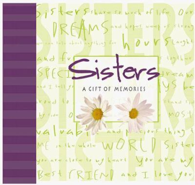 Sisters: A Gift of Memories 9781579771003