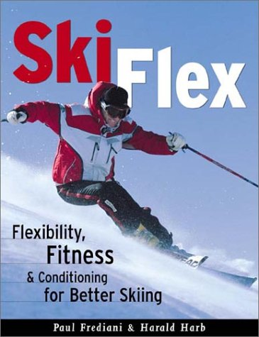Ski Flex: Flexibility and Conditioning for Better Skiing 9781578260584