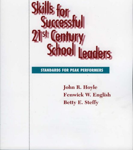 Skills for Successful 21st Century School Leaders: Standards for Peak Performers 9781578860548