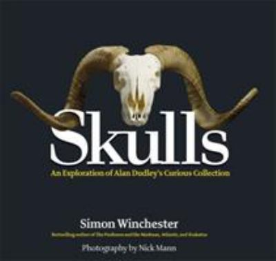 Skulls: An Exploration of Alan Dudley's Curious Collection 9781579129125