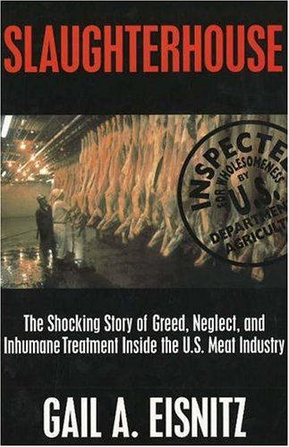 Slaughterhouse: The Shocking Story of Greed, Neglect and Inhumane Treatment Inside Th U.S. Meat Industry 9781573921664