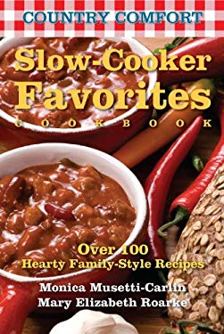 Country Comfort: Slow-Cooker Favorites Cookbook 9781578263745