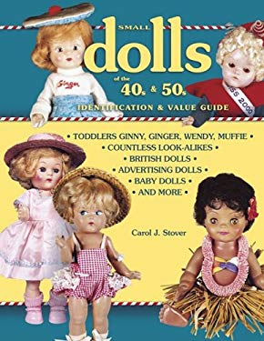 Small Dolls of the 40s and 50s Identification and Value Guid 9781574322750