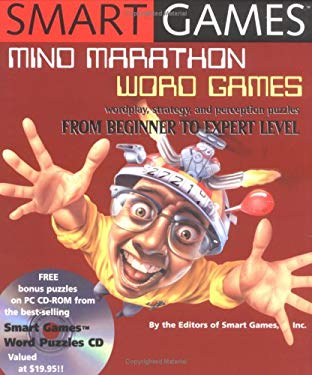 Smart Games: Mind Marathon Word Games: Wordplay, Strategy and Perception Puzzles from Beginner to Expert Level [With CDROM] 9781579123635