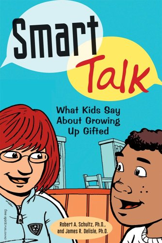 Smart Talk: What Kids Say about Growing Up Gifted 9781575422053