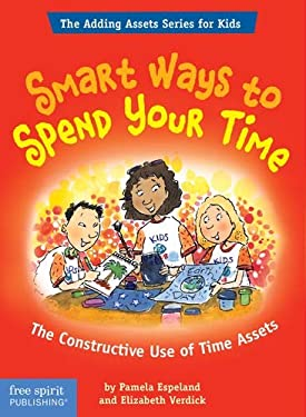 Smart Ways to Spend Your Time: The Constructive Use of Time Assets 9781575421728