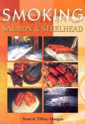 Smoking Salmon & Steelhead 9781571882905