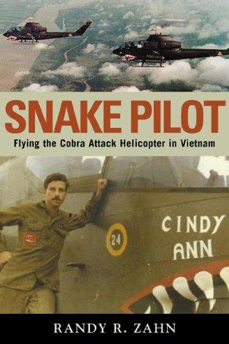 Snake Pilot: Flying the Cobra Attack Helicopter in Vietnam 9781574886115