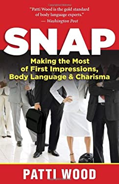 Snap: Making the Most of First Impressions, Body Language, and Charisma 9781577319399