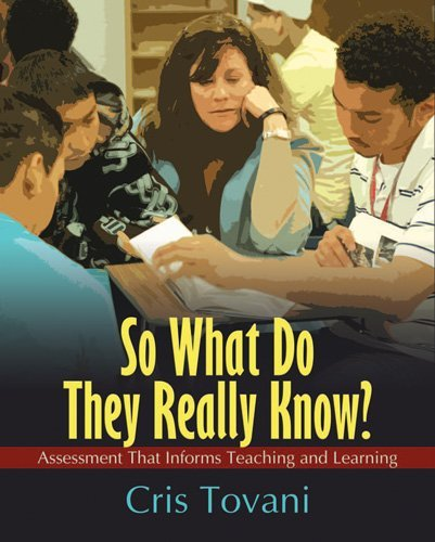 So What Do They Really Know?: Assessment That Informs Teaching and Learning 9781571107305