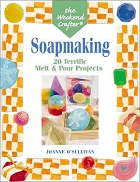 Soapmaking: 20 Terrific Melt & Pour Projects 9781579903725