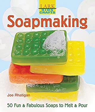 Soapmaking: 50 Fun & Fabulous Soaps to Melt & Pour 9781579906740