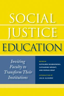 Social Justice Education: Inviting Faculty to Transform Their Institutions 9781579223618
