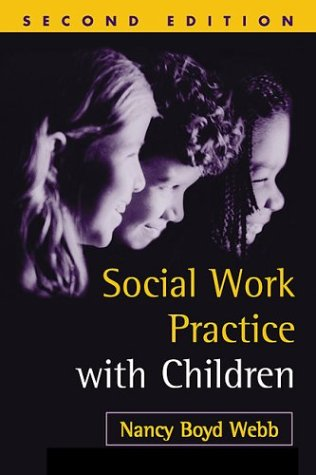 Social Work Practice with Children, Second Edition 9781572308862