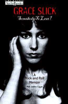 Somebody to Love?: A Rock-And-Roll Memoir 9781570426278