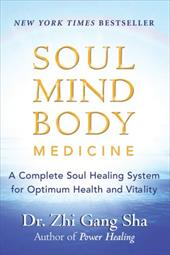 Soul Mind Body Medicine: A Complete Soul Healing System for Optimum Health and Vitality 7111607