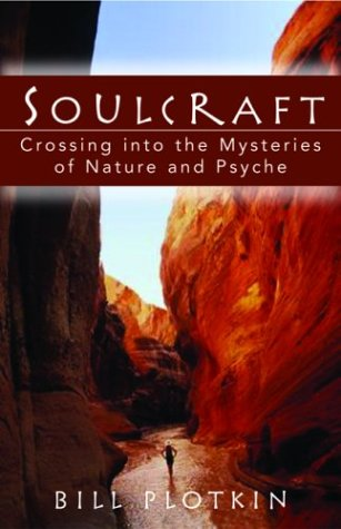Soulcraft: Crossing Into the Mysteries of Nature and Psyche 9781577314226