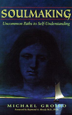 Soulmaking: Uncommon Paths to Self-Understanding 9781571740786