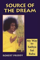 Source of the Dream: My Way to Sathya Sai Baba 7123245