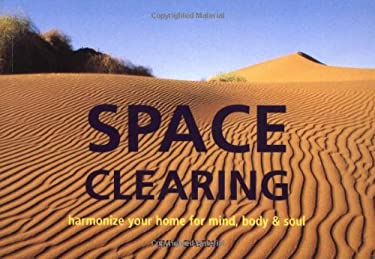 Space Cleaning: How to Create Harmony in the Home and in Mind, Body & Soul 9781571459572