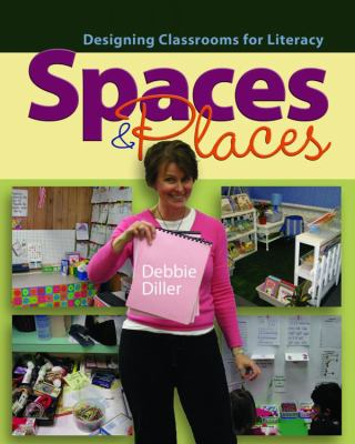 Spaces & Places: Designing Classrooms for Literacy 9781571107220