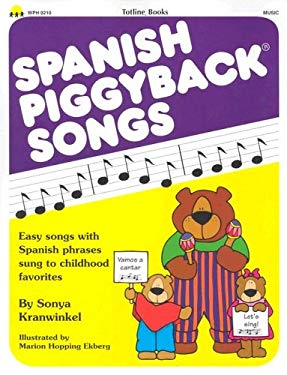Spanish Piggyback Songs 9781570290442