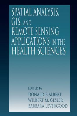 Spatial Analysis, GIS and Remote Sensing 9781575041018