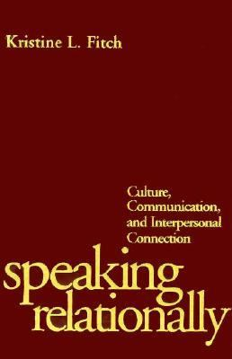 Speaking Relationally: Culture, Communication, and Interpersonal Connection 9781572302778