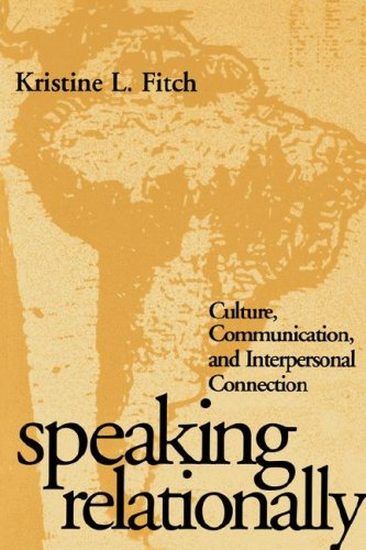 Speaking Relationally: Culture, Communication, and Interpersonal Connection 9781572303058