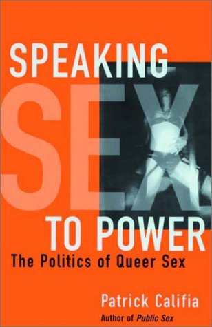 Speaking Sex to Power: The Politics of Queer Sex 9781573441322