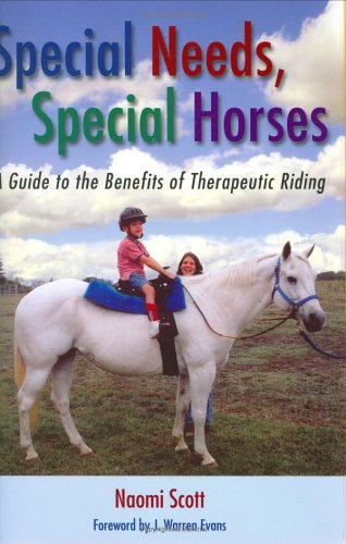Special Needs, Special Horses: A Guide to the Benefits of Therapeutic Riding 9781574411904