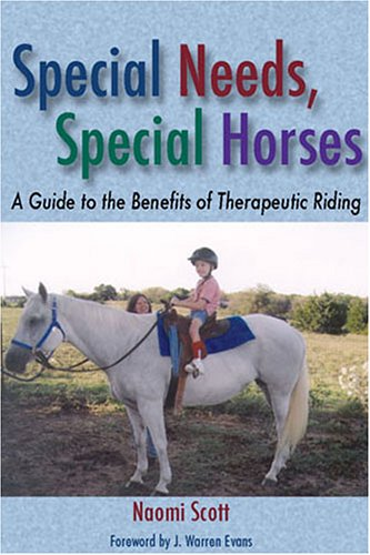 Special Needs, Special Horses: A Guide to the Benefits of Therapeutic Riding 9781574411928