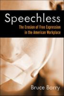 Speechless: The Erosion of Free Expression in the American Workplace 9781576753972