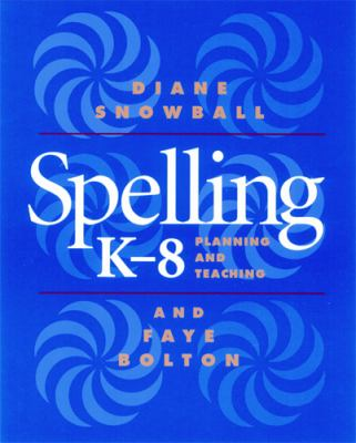 Spelling K-8: Planning and Teaching 9781571100740