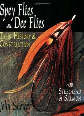 Spey Flies & Dee Flies: Their History & Construction 9781571882325