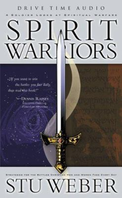 Spirit Warriors: A Soldier Looks at Spiritual Warfare: Strategies for the Battles Christian Men and Women Face Every Day 9781576739976