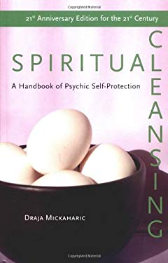 Spiritual Cleansing: A Handbook of Psychic Self-Protection 9781578632787