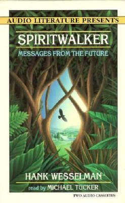 Spiritwalker: Messages from the Future 9781574530087