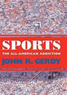 Sports: The All-American Addiction 9781578064526