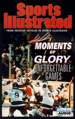 Sports Illustrated Moments of Glory: Unforgettable Games 9781570429477