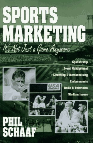 Sports Marketing: It's Not Just a Game Anymore 9781573920193
