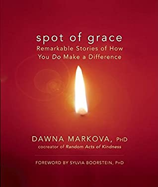 Spot of Grace: Remarkable Stories of How You Do Make a Difference 9781577315865