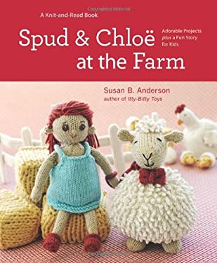 Spud and Chloe at the Farm 9781579654306