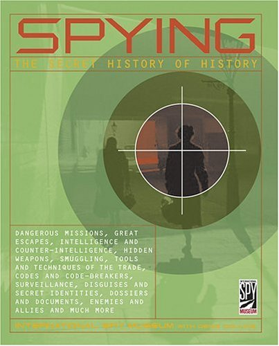 Spying: The Secret History of History 9781579123956