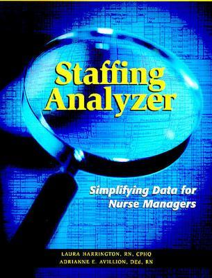 Staffing Analyzer: Simplifying Data for Nurse Managers 9781578393848