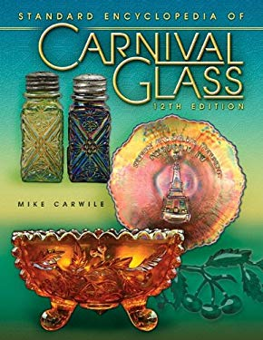 Standard Encyclopedia of Carnival Glass 9781574326352