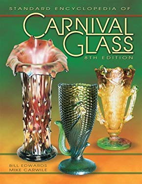 Standard Encyclopedia of Carnival Glass 9781574322729