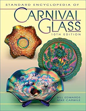 Standard Encyclopedia of Carnival Glass 9781574324860