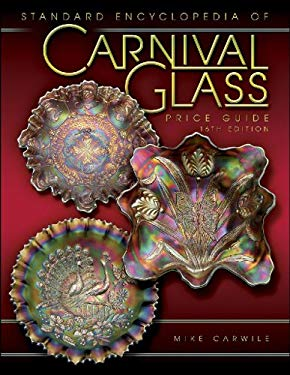 Standard Encyclopedia of Carnival Glass 9781574325768